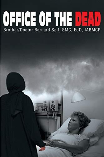 Office of the Dead By BrotherDoctor Bernard Seif, SMC, EdD, IABMCP