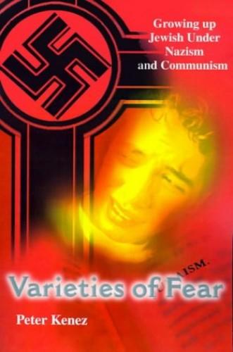 Varieties of Fear By Peter Kenez (University of California, Santa Cruz)