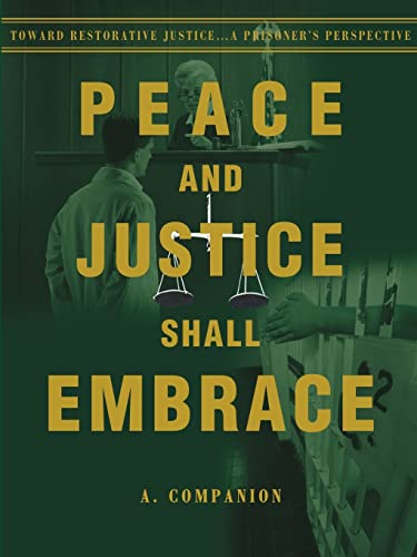 Peace and Justice Shall Embrace By A Companion