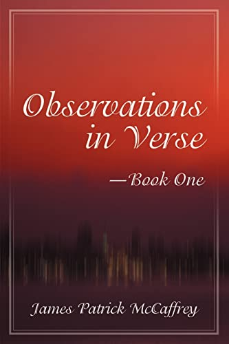 Observations in Verse--Book One By James P McCaffrey