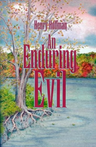 An Enduring Evil By Henry Hoffman