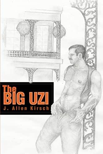 The Big Uzi By J Allen Kirsch, Ph.D.