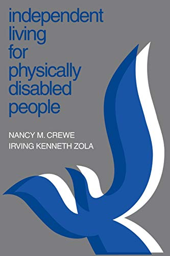 Independent Living for Physically Disabled People By Nancy M Crewe, PhD