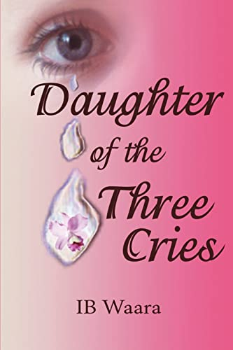 Daughter of the Three Cries By Ib Waara