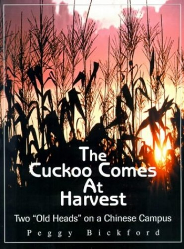 The Cuckoo Comes at Harvest By Peggy Bickford
