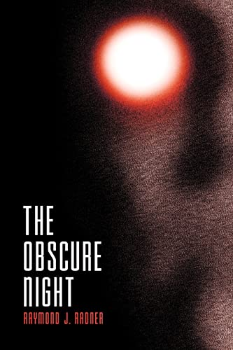 The Obscure Night By Raymond J Radner