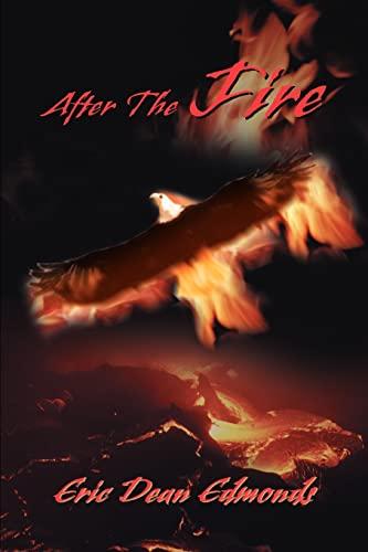 After the Fire By Eric Dean Edmonds