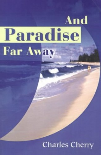 And Paradise Far Away By Charles Cherry