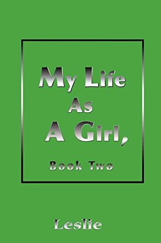 My Life as a Girl By Leslie