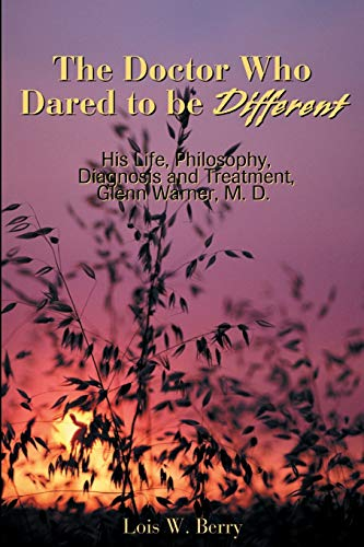 The Doctor Who Dared to Be Different By Lois W Berry