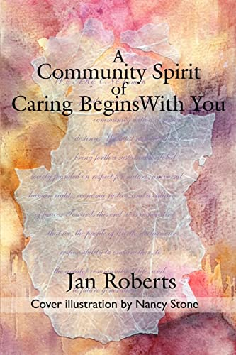 A Community Spirit of Caring Begins with You By Jan Roberts