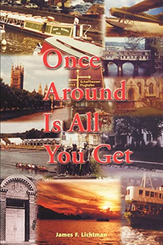 Once Around is All You Get By James F Lichtman