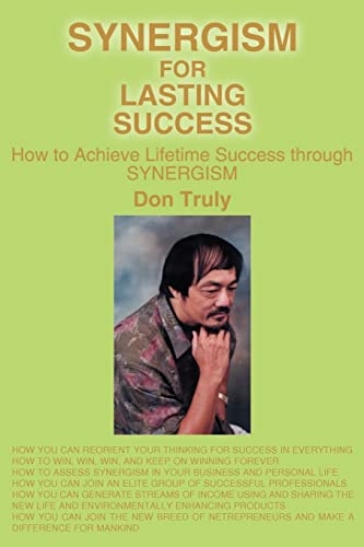 Synergism for Lasting Success By Don Truly