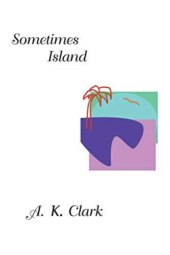 Sometimes Island By A K Clark