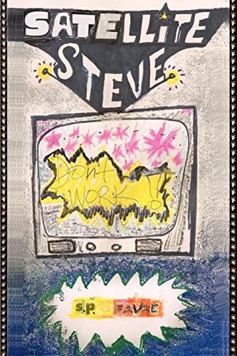 Satellite Steve By S P Faure