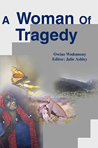 A Woman of Tragedy By Owino Wodomony