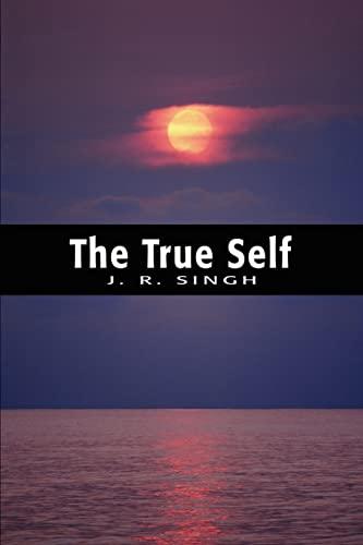 The True Self By Jagdish Rai Singh