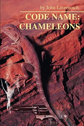 Code Name: Chameleons By John Lavernoich