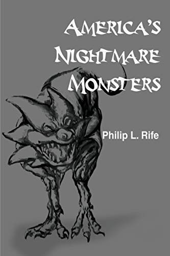 America's Nightmare Monsters By Philip L Rife