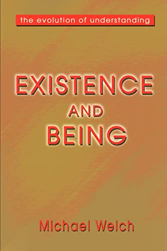 Existence and Being By Michael Welch, PH.