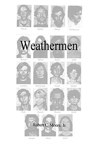 Weathermen By Robert C Jr Moore