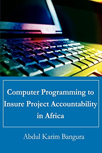 Computer Programming to Insure Project Accountability in Africa By Abdul Karim Bangura