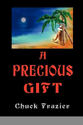 A Precious Gift By Chuck Frazier