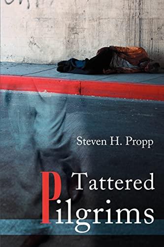 Tattered Pilgrims By Steven H Propp