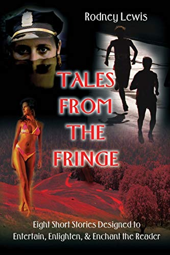 Tales from the Fringe By Rodney Lewis