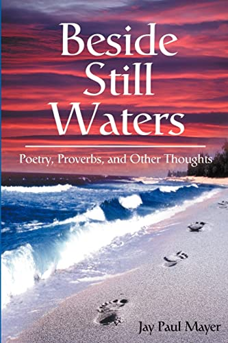 Beside Still Waters By Jay Paul Mayer