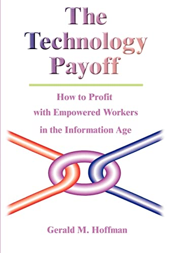 The Technology Payoff By Gerald M Hoffman