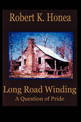 Long Road Winding By Robert K Honea
