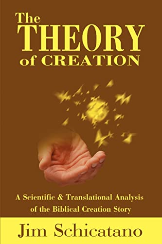 The Theory of Creation By Jim Schicatano