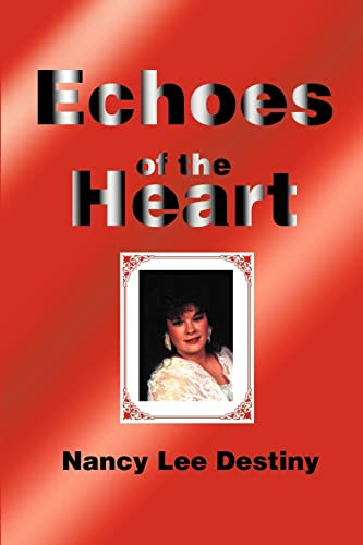Echoes of the Heart By Nancy Lee Destiny
