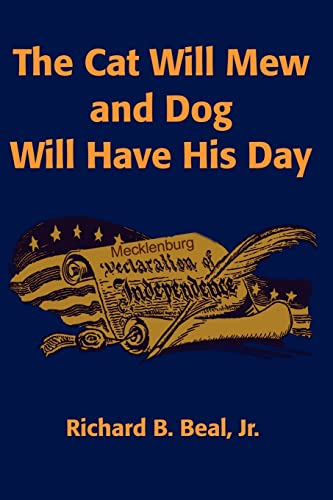 The Cat Will Mew and Dog Will Have His Day By Richard B Jr Beal