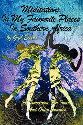 Meditations in My Favourite Places in Southern Africa By Gail a Evans