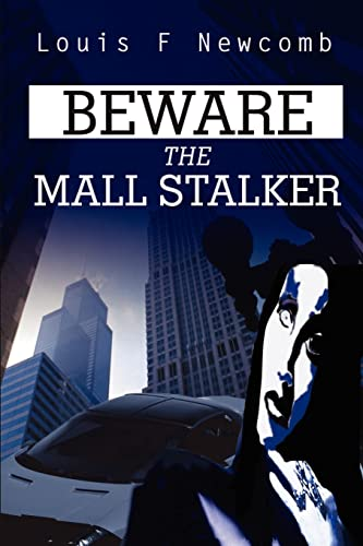 Beware the Mall Stalker By Louis Newcomb