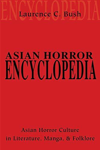 Asian Horror Encyclopedia By Laurence Bush