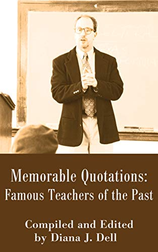 Memorable Quotations By Diana J Dell