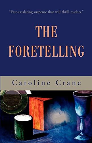 The Foretelling By Caroline Crane