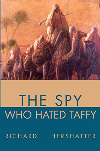The Spy Who Hated Taffy By Richard L Hershatter