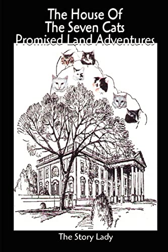 The House of the Seven Cats Promised Land Adventures By The Story Lady