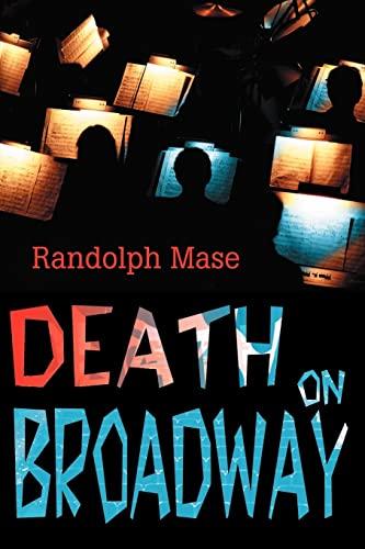 Death on Broadway By Randolph Mase