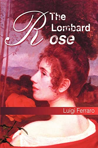 The Lombard Rose By Luigi Ferraro