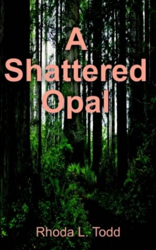 Shattered Opal By Rhoda L Todd