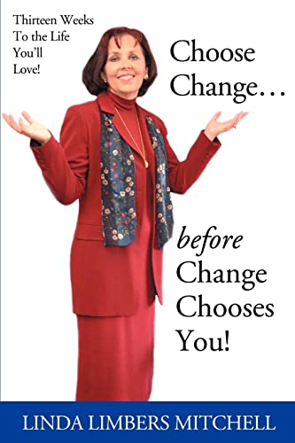 Choose Change... By Linda Limbers Mitchell