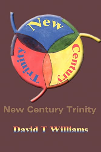 New Century Trinity By David T Williams