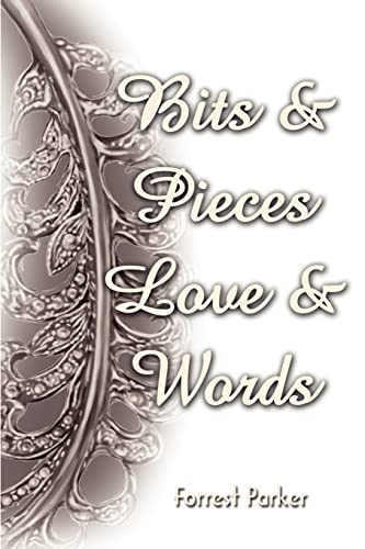 Bits & Pieces Love & Words By Forrest Parker