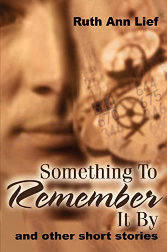 Something to Remember It by By Ruth A Lief