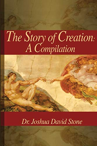 Story of Creation By Dr Joshua David Stone, PH.D.